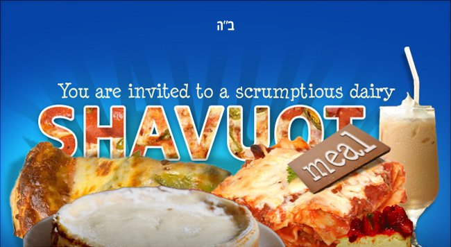 Join us for a Delicious Dairy Dinner and all night Shavuot learning